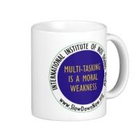 multi_tasking_is_a_moral_weakness_mug-r00e64f9e53cb4ace826aecd90fa6a9fc_x7jgr_8byvr_324