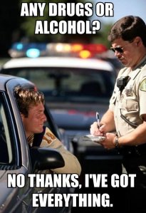 Funny-Cop-Any-drugs-or-alcohol-Driver-No-Ive-got-everything-I-need