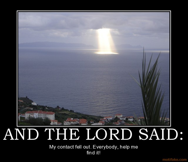 [Image: and-the-lord-said-god-contacts-funny-dem...262769.jpg]